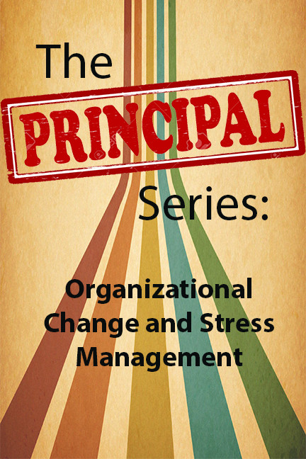 Principal Series Org Change and Stress Mgt